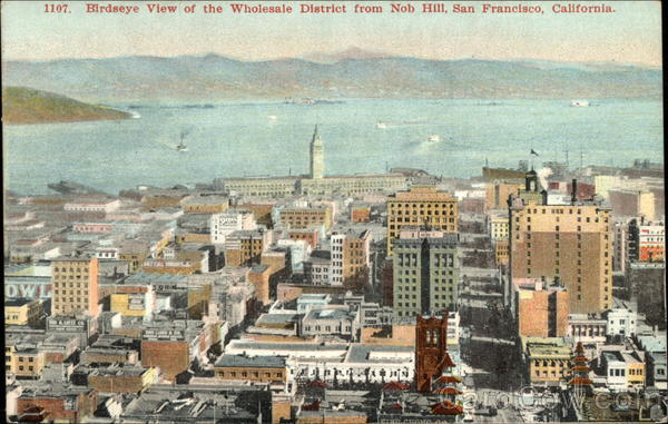 Birdseye View of the Wholesale District from Nob Hill San Francisco California