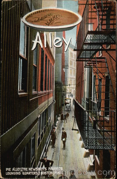 Pie Alley - The Newsboys Favorite Lounging Quarters Boston Massachusetts