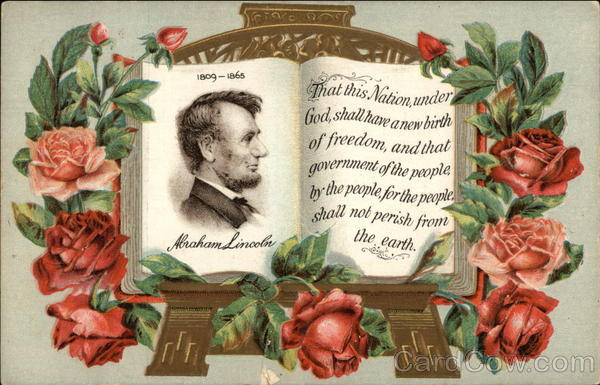 Abraham Lincoln 1809-1865 with Roses & Quote Presidents