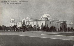 Palace of Varied Industries, The Pan. Pac. Int. Expo. 1915