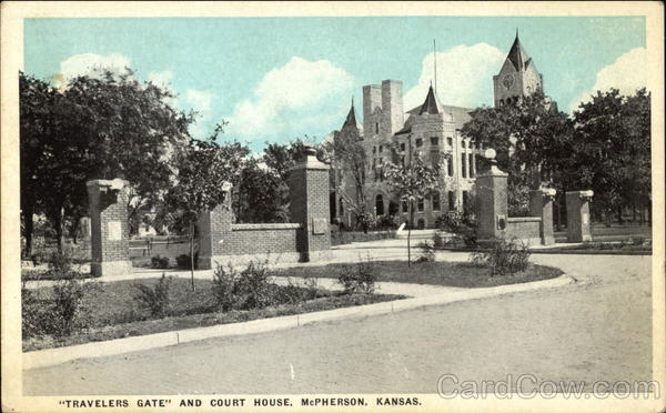 Travelers Gate and Court House McPherson Kansas