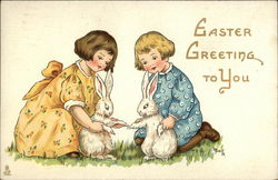 Easter Greeting to You with Children & Bunnies