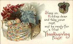 Sleep on Kiddies Dear and Take Your Rest and be Ready for a Glad Thanksgiving Feast