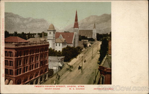 24th Street - Court House, M.E. Church and Catholic Church Ogden Utah