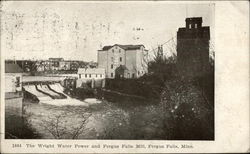 The Wright Water Power and Fergus Falls Mill