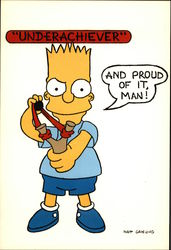 Underachiever - And Proud Of It, Man! - Bart Simpson
