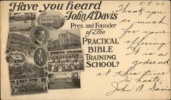 Have You Heard John A. Davis, Pres. and Founder of the Practical Bible Training School?