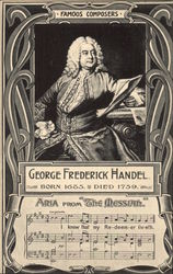 Famous Composers, George Frederick Handel, Born 1635, Died 1759, Aria from The Messiah