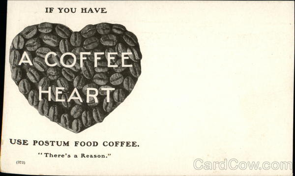 If You Have a Coffee Heart, Use Postum Food Coffee