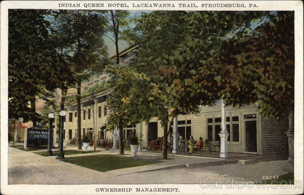Indian Queen Hotel, Lackawanna Trail Stroudsburg Pennsylvania