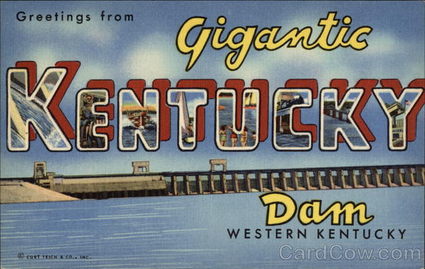Greetings from Gigantic Kentucky Dam Gilbertsville