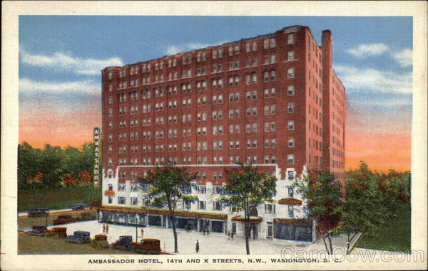 Ambassador Hotel - 14th and K Streets NW Washington District of Columbia