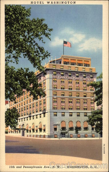 Hotel Washington, 15th and Pennsylvania Ave., N.W District of Columbia