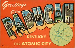Greetings from Paducah, Kentucky - The Atomic City