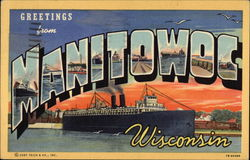 Greetings from Manitowoc, Wisconsin