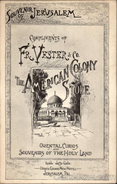 Souvenir of Jerusalem, Compliments of Fr. Vester & Co. The American Colony Store Palestine