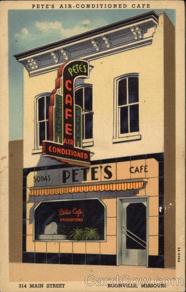 Pete's Air Conditioned Cafe - 314 Main Street Boonville Missouri