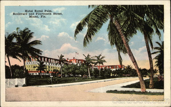 Hotel Royal Palm, Boulevard & Fourteenth Street Miami Florida