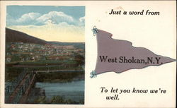 Just a word from West Chokan, NY to let you know we're well