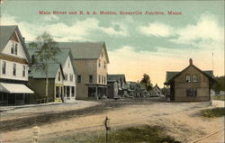 Main Street and B. & A. Station, Greenville Junction