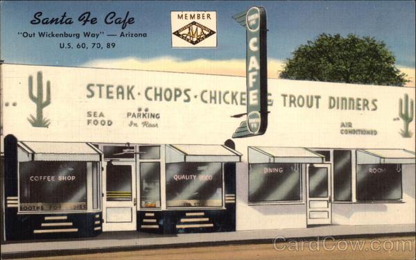 Santa Fe Cafe - Out Wickenburg Way Arizona