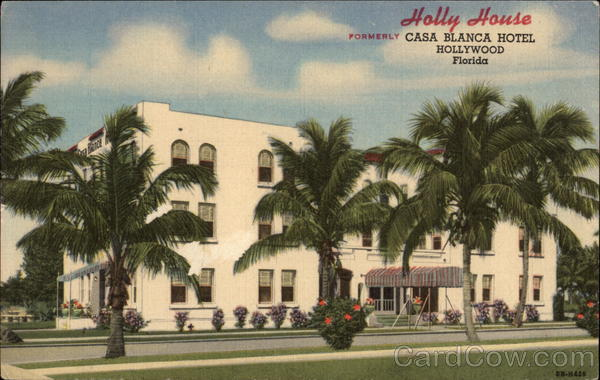 Holly House, Formerly Casa Blanca Hotel Hollywood Florida
