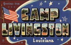 Greetings from Camp Livingston Louisiana