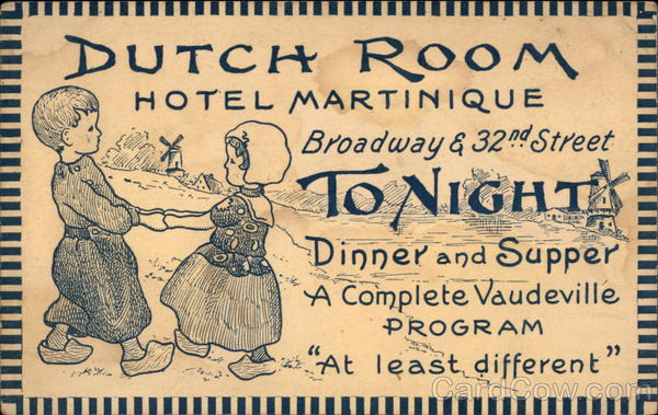 Dutch Room, Hotel Martinique, Broadway & 32nd Street Tonight Dinner and Supper