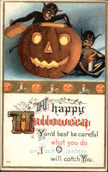 A Happy Halloween You'd Best be Careful What You do or Jack O' Lantern Will Catch You