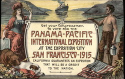 Get Your Congressmen to Vote for the Panama-Pacific International Exposition at the Exposition City
