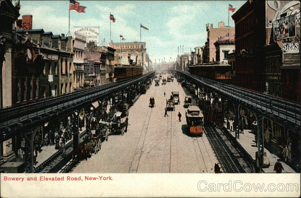 Bowery and Elevated Road New York