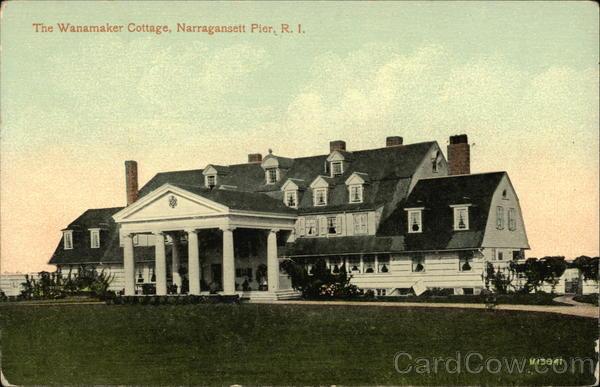 The Wanamaker Cottage, Narragansett Pier, R.I Rhode Island
