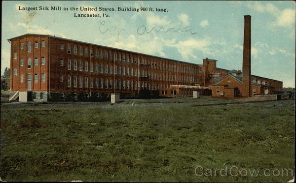 Largest Silk Mill in the United States, Building 900 Ft. Long Lancaster Pennsylvania