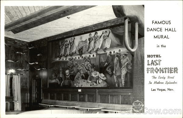 Famous Dance Hall Mural in the Hotel Last Frontier, The Early West in Modern Splendor Las Vegas Nevada