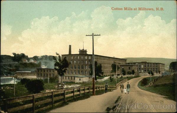 Cotton Mills Milltown NB Canada