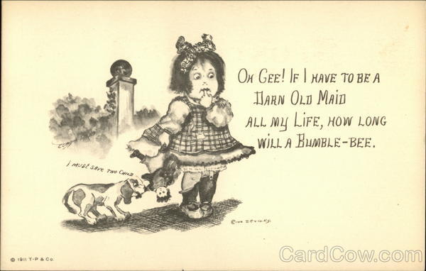 Oh Gee! If I Have to be a Darn Old Maid all my Life, How Long Will a Bumble-Bee