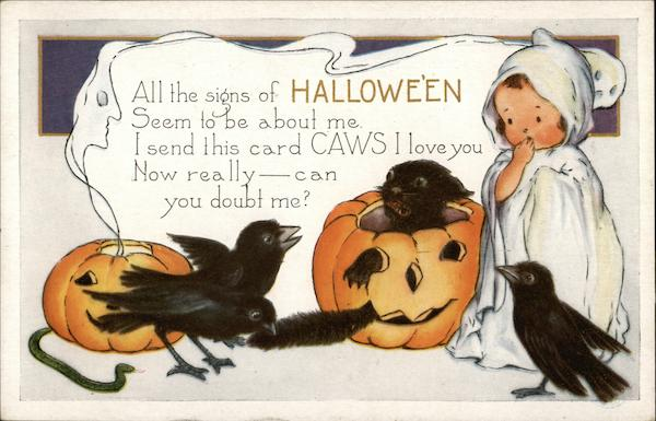 All the Signs of Halloween Seem to be About me. I Send This Card CAWS I Love You
