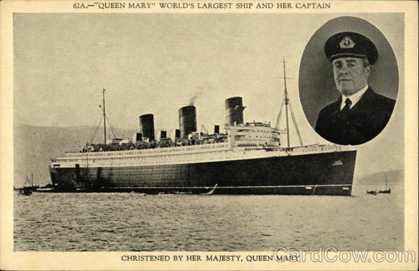 Queen Mary, World's Largest Ship and Her Captain, Christened by her Majesty, Queen Mary