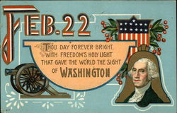 Feb. 22, Thou Day Forever Bright, With Freedom's Holy Light That Gave the World