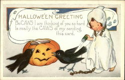 Halloween Greeting, Be-CAWS I am Thinking of you so Hard is Really the CAWS of my Sending This Card