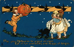May Your Halloween be a Good Old Night, Full of Fun and Thrills and Heaps of Delight