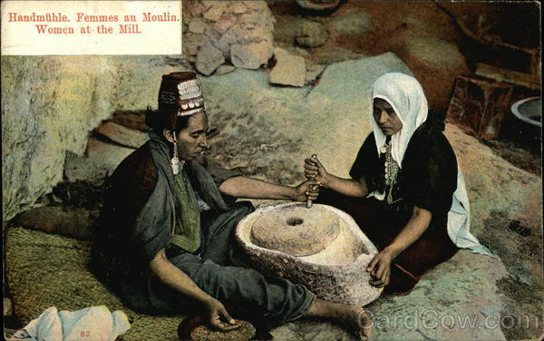 Handmuhle. Femmes an Moulin. Women at the Mill