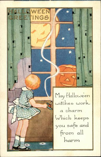 Halloween Greetings, May Halloween Witches Work a Charm Which Keeps you Safe and From all Harm