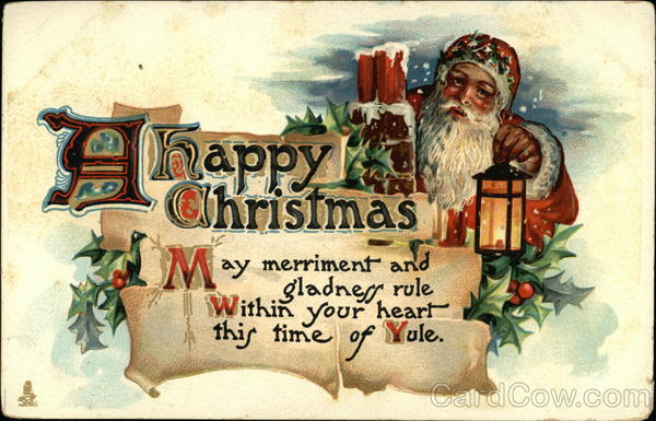 A Happy Christmas, May Merriment and Gladness Rule Within Your Heart This Time of Yule