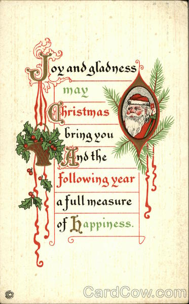 Joy and Gladness May Christmas Bring you and the Following Year a Full Measure of Happiness