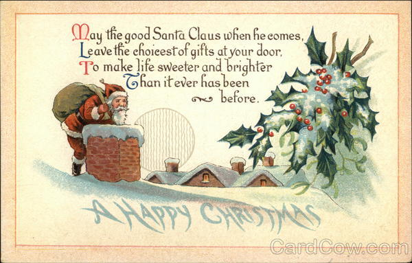 A Happy Christmas, May the Good Santa Claus When he Comes, Leave the Choicest of Gifts at Your Door
