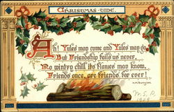 Christmas-tide, Ah! Yules may Come and Yules may go But Friendship Fails us Never