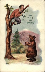 No Time to Write - Bear Chased Man up a Tree