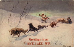 Dog Train - Greetings from Rice Lake, Wis
