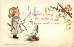 Dear Little Teacher, You Taught me Sum of Love's Sweet Lessons!